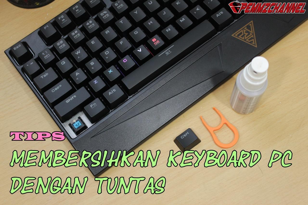 Tips Membersihkan Keyboard PC PCN